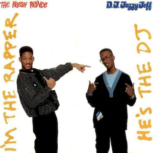 My Favorite Albums: DJ Jazzy Jeff and the Fresh Prince's He's The DJ, I'm The Rapper