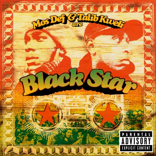 My Favorite Albums: Mos Def and Talib Kweli are Black Star